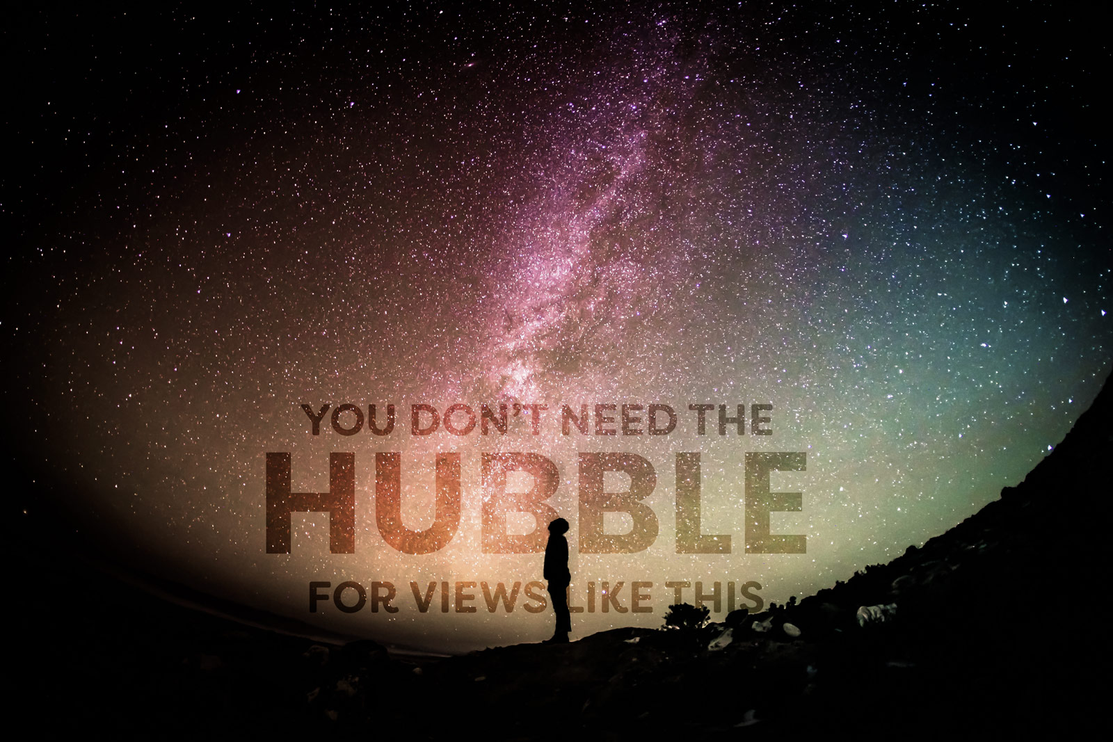 Silhouette of person gazing at the milky way with overlaid text: You don't need the hubble for views like this.